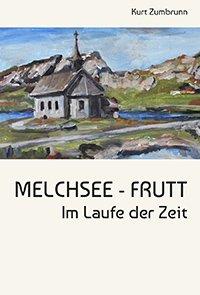 """Buchcover """"Melchsee-Frutt im Laufe der Zeit"""" (150 Jahre Melchsee-Frutt) mit Beitrag """"40 Jahre Karst- und Höhlenforschung Melchsee-Frutt"""""""